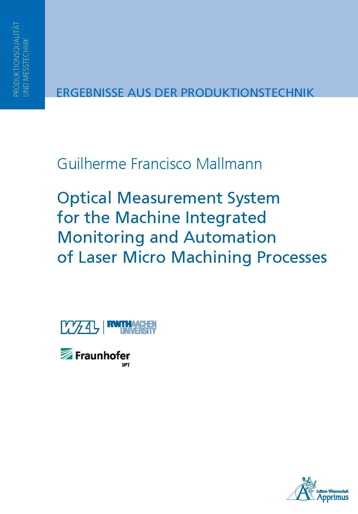 Optical Measurement System for the Machine Integrated Monitoring and Automation of Laser Micro Machining Processes