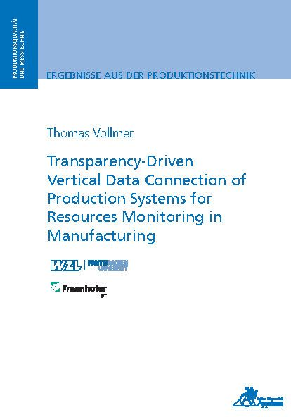 Transparency-Driven Vertical Data Connection of Production Systems for Resources Monitoring in Manufacturing