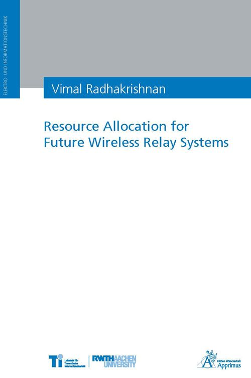 Resource Allocation for Future Wireless Relay Systems