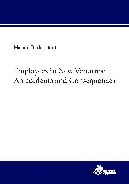 Employees in New Ventures: Antecedents and Consequences