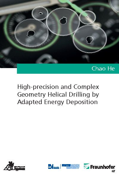 High-precision and Complex Geometry Helical Drilling by Adapted Energy Deposition