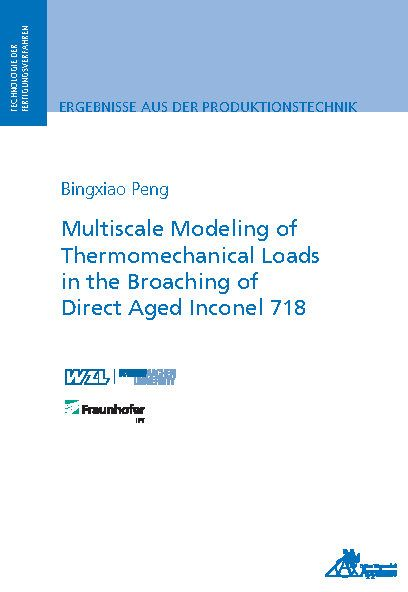 Multiscale Modeling of Thermomechanical Loads in the Broaching of Direct Aged Inconel 718 (E-Book)
