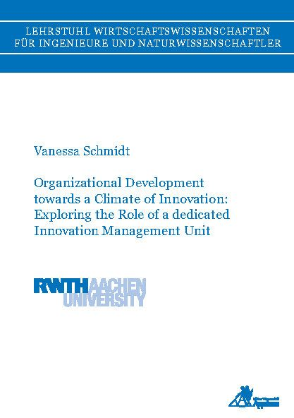 Organizational Development towards a Climate of Innovation: Exploring the Role of a dedicated Innovation Management Unit