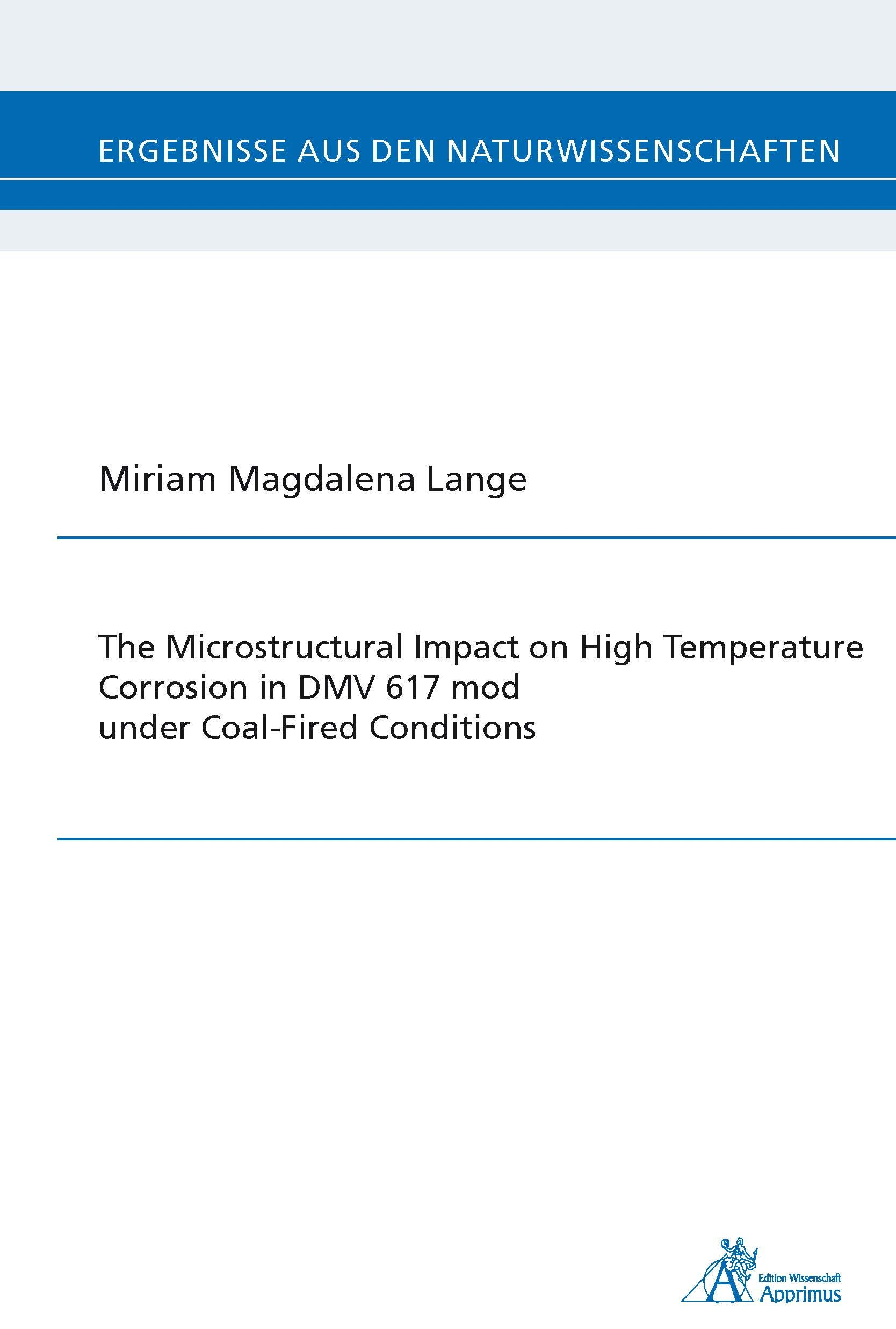 The Microstructural Impact on High Temperature Corrosion in DMV 617 mod under Coal-Fired Conditions