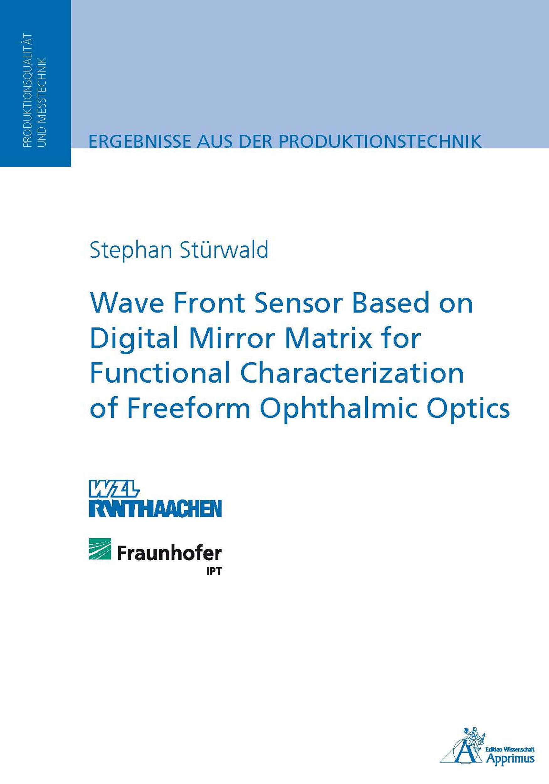 Wave Front Sensor Based on Digital Mirror Matrix for Functional Characterization of Freeform Ophthalmic Optics (E-Book)