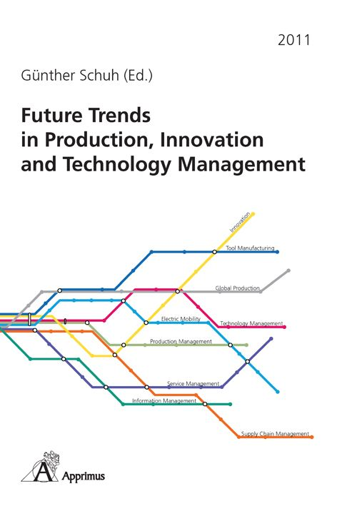 Future Trends in Production, Innovation and Technology Management (2011)