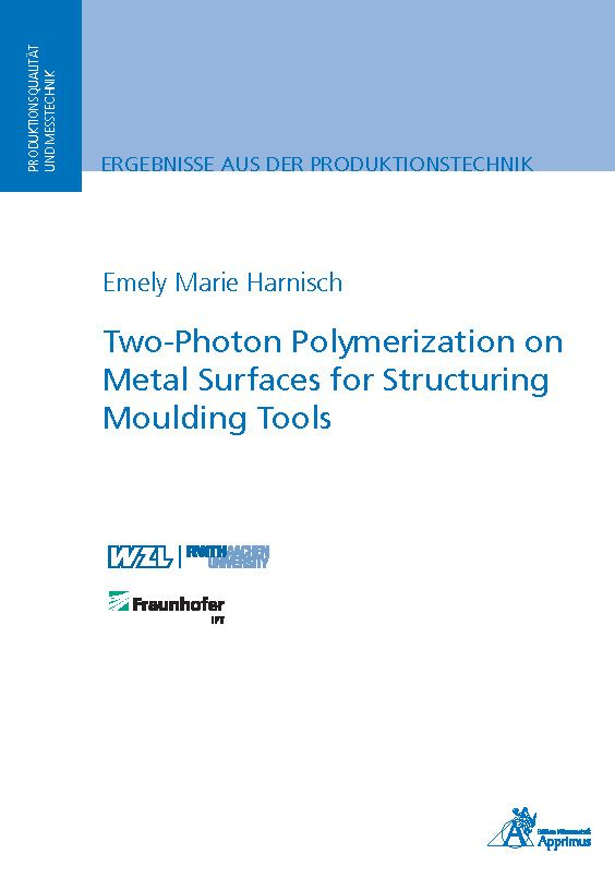 Two-Photon Polymerization on Metal Surfaces for Structuring Moulding Tools (E-Book)