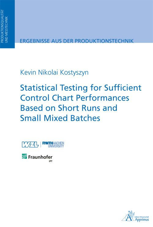 Statistical Testing for Sufficient Control Chart Performances Based on Short Runs and Small Mixed Batches