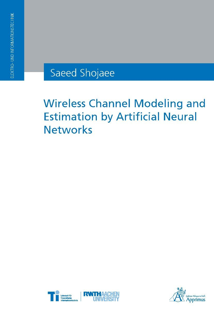 Wireless Channel Modeling and Estimation by Artificial Neural Networks