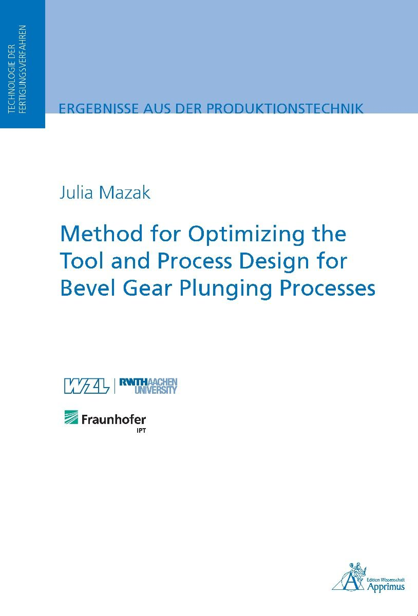 Method for Optimizing the Tool and Process Design for Bevel Gear Plunging Processes (E-Book)