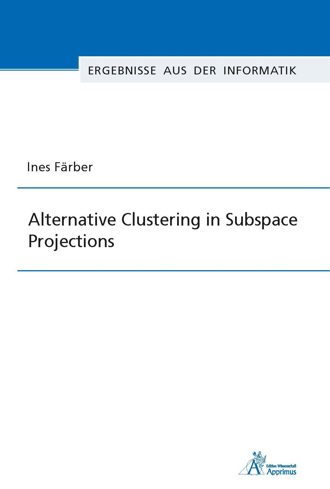 Alternative Clustering in Subspace Projections (E-Book)