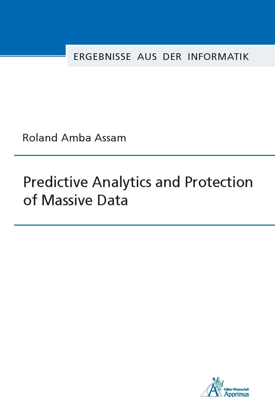 Predictive Analytics and Protection of Massive Data