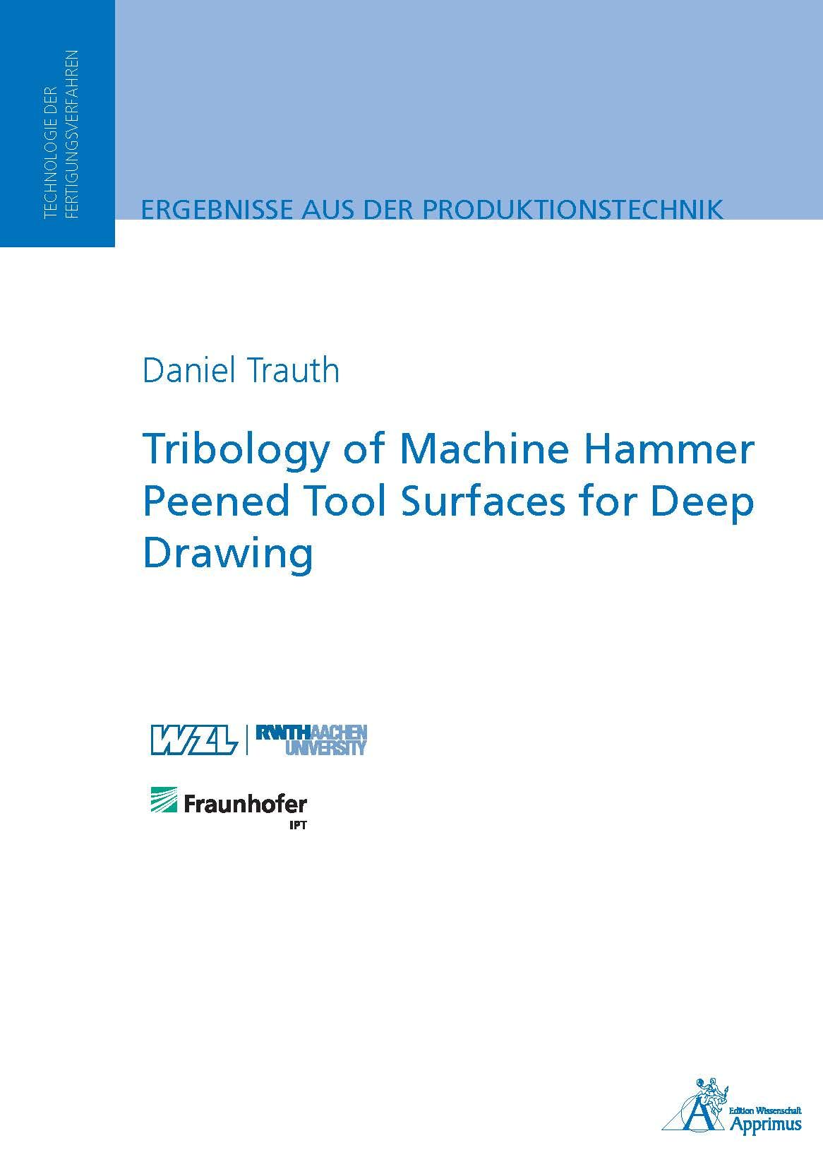Tribology of Machine Hammer Peened Tool Surfaces for Deep Drawing (E-Book)