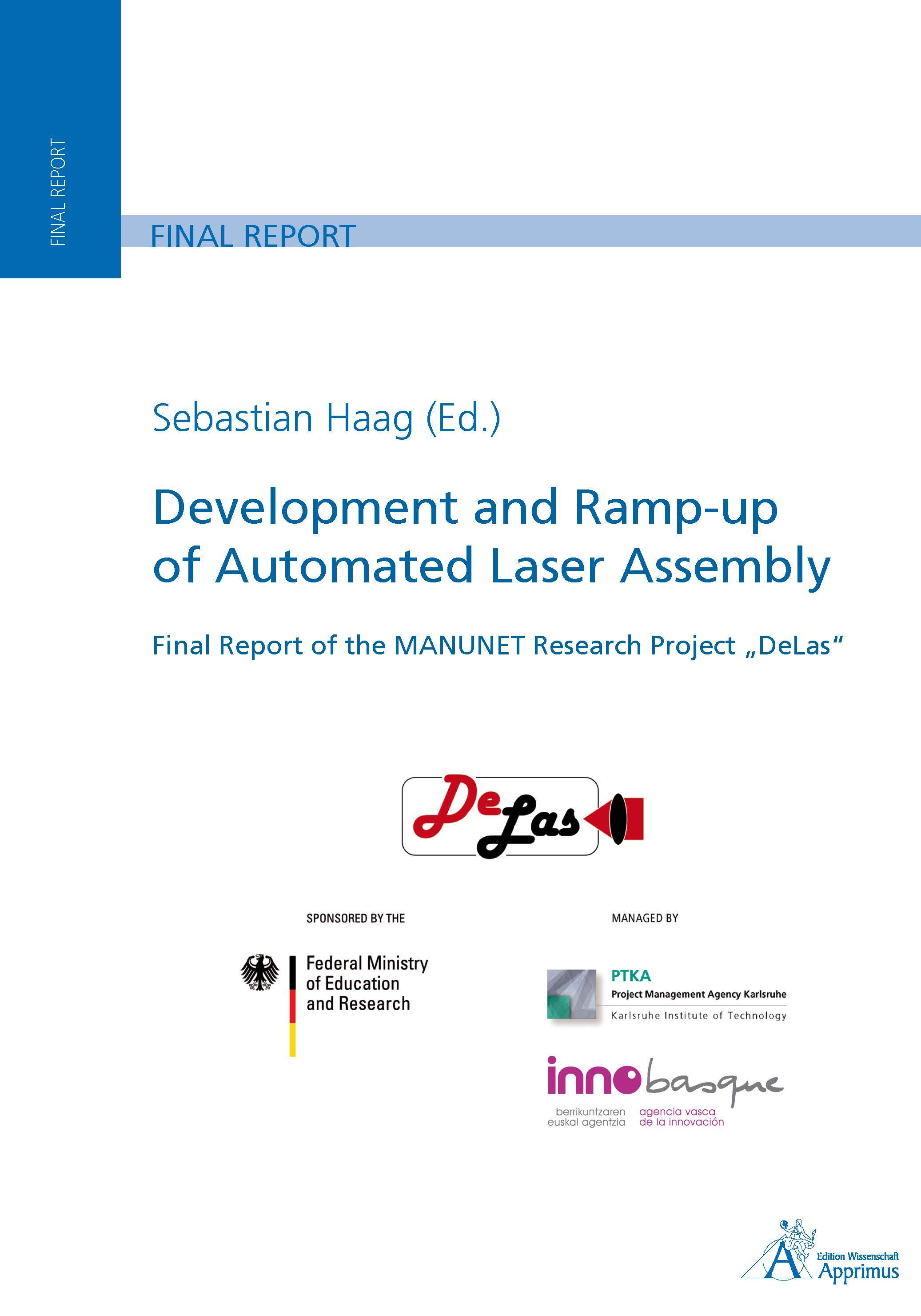 """Development and Ramp-up of Automated Laser Assembly Final Report of the MANUNET Research Project """"DeLas"""""""