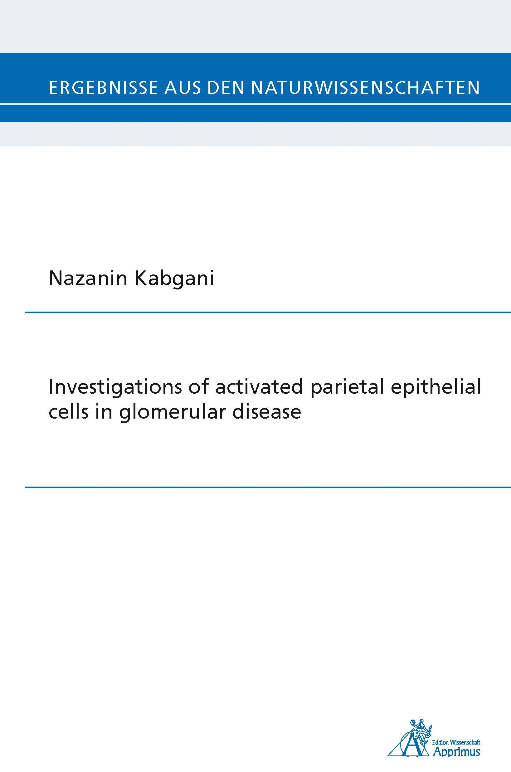 Investigations of activated parietal epithelial cells in glomerular disease