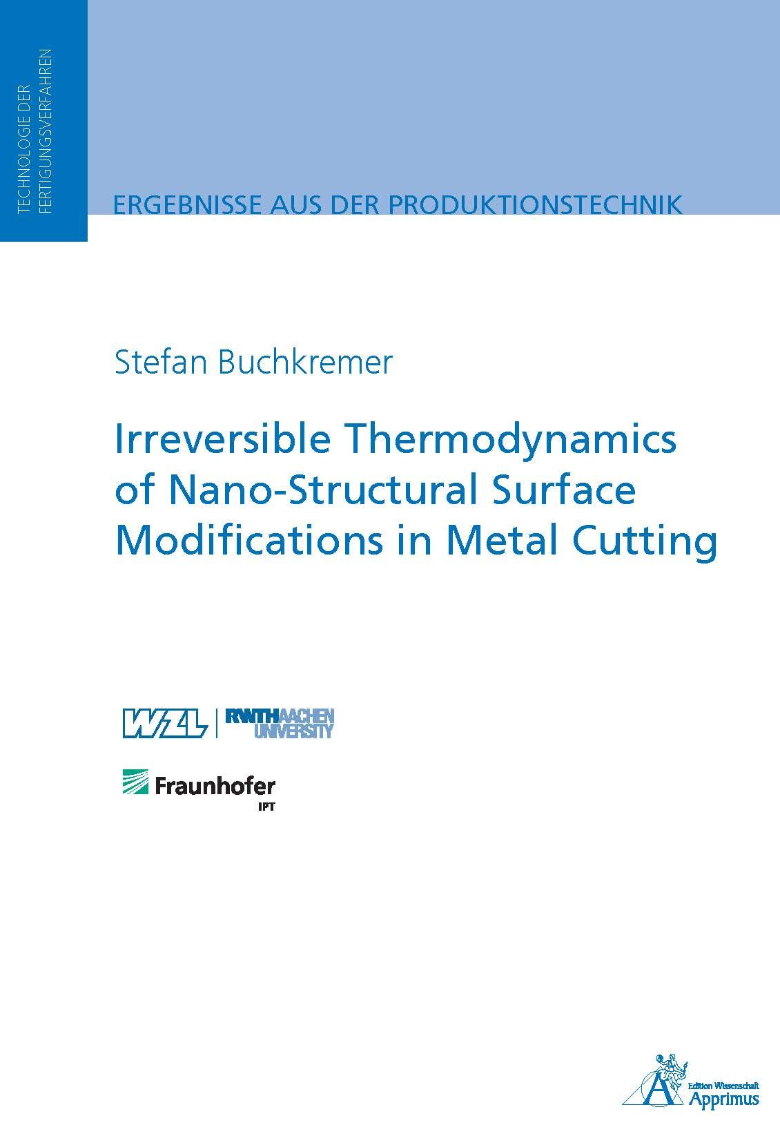 Irreversible Thermodynamics of Nano-Structural Surface Modifications in Metal Cutting